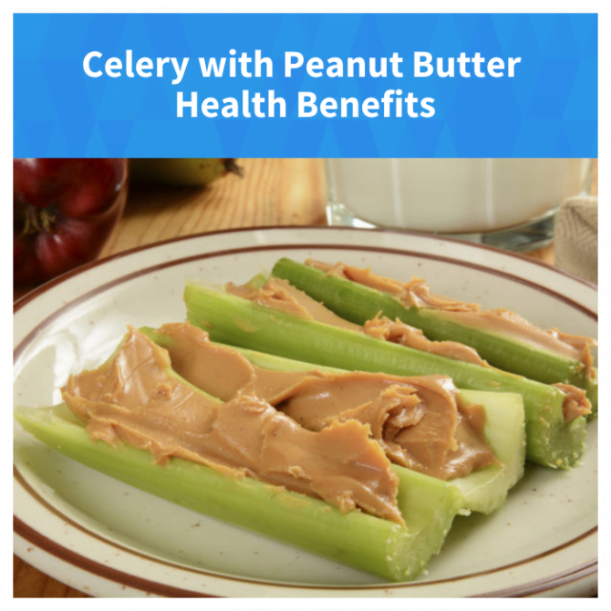 Celery with Peanut Butter Health Benefits