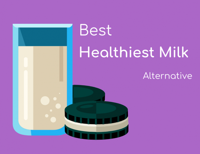 Healthiest Milk Alternative