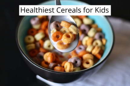 Healthiest Cereals for Kids