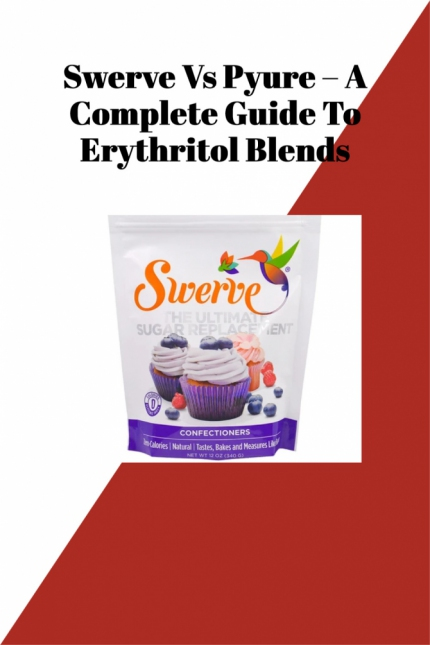 Swerve Vs Pyure – A Complete Guide To Erythritol Blends